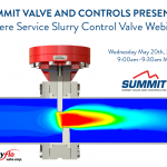 Severe Service Slurry Control Valve Webinar